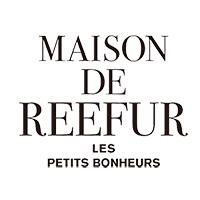 MAISON DE REEFUR(メゾン ド リーファー)